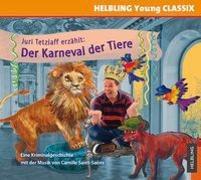 Juri Tetzlaff erzählt: Der Karneval der Tiere