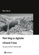 Mein Weg zu digitalen Infrarot-Fotos