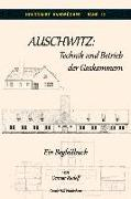 Auschwitz: Technik und Betrieb der Gaskammern