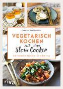 Vegetarisch kochen mit dem Slow Cooker
