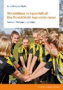 Wertebildung im Jugendfußball – Eine Praxishilfe für Jugendleiter