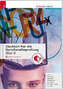 Deutsch für die Berufsreifeprüfung (Teil 1) + digitales Zusatzpaket + E-Book