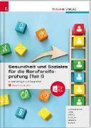 Gesundheit und Soziales für die Berufsreifeprüfung (Teil 1) Somatologie und Gesundheit + E-Book
