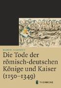 Die Tode der römisch-deutschen Könige und Kaiser (1150–1349)