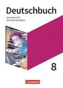 Deutschbuch Gymnasium - Nordrhein-Westfalen - Neue Ausgabe. 8. Schuljahr - Schülerbuch
