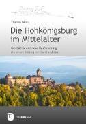 Die Hohkönigsburg im Mittelalter