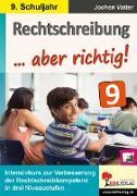 Rechtschreibung ... aber richtig! / Klasse 9