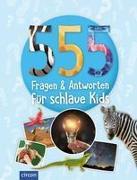 555 Fragen & Antworten für schlaue Kids