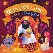 Once Upon A Time...there was a Greedy King