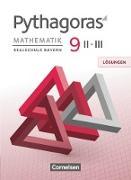 Pythagoras - Realschule Bayern. 9. Jahrgangsstufe (WPF II/III) - Lösungen zum Schülerbuch