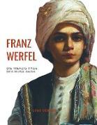 Franz Werfel: Die vierzig Tage des Musa Dagh. Vollständige Neuausgabe