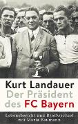Kurt Landauer - Der Präsident des FC Bayern