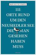 111 Orte rund um den Neusiedlersee, die man gesehen haben muss