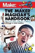 The Maker Magician′s Handbook