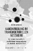 Kanonbildung im transkulturellen Netzwerk
