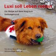 Luxi soll Leben retten