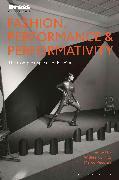 Fashion, Performance & Performativity