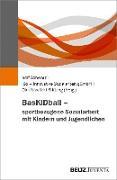 BasKIDball - sportbezogene Sozialarbeit mit Kindern und Jugendlichen