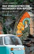 Das Vermächtnis der Hildegard von Bingen - Die Glut des Bösen -