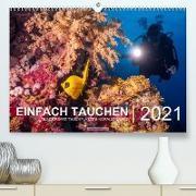 Einfach Tauchen - Wunderbare Tauchplätze und Korallenriffe (Premium, hochwertiger DIN A2 Wandkalender 2022, Kunstdruck in Hochglanz)