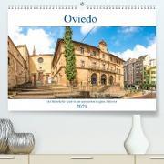 Oviedo - Die historische Stadt in der spanischen Region Asturien (Premium, hochwertiger DIN A2 Wandkalender 2021, Kunstdruck in Hochglanz)