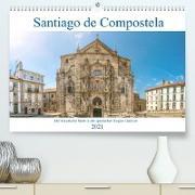 Santiago de Compostela - Die historische Stadt in der spanischen Region Galicien (Premium, hochwertiger DIN A2 Wandkalender 2021, Kunstdruck in Hochglanz)