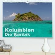 Kolumbien - Die Karibik (Premium, hochwertiger DIN A2 Wandkalender 2021, Kunstdruck in Hochglanz)