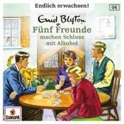 Fünf Freunde - Endlich erwachsen 004 / Fünf Freunde machen Schluss mit Alkohol