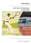 100 Jahre Potsdamer Tennisclub