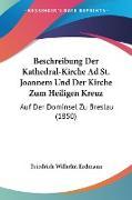 Beschreibung Der Kathedral-Kirche Ad St. Joannem Und Der Kirche Zum Heiligen Kreuz