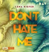 Don't HATE me (Teil 2)
