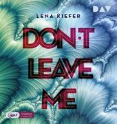 Don't LEAVE me (Teil 3)
