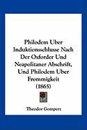 Philodem Uber Induktionsschlusse Nach Der Oxforder Und Neapolitaner Abschrift, Und Philodem Uber Frommigkeit (1865)