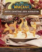 World of Warcraft: Neue Genüsse aus Azeroth - Das offizielle Kochbuch