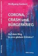 Corona, Crash und Bürgerkrieg