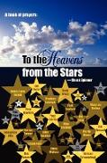 A Book of Prayers: To the Heavens from the Stars