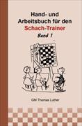 Hand- und Arbeitsbuch für den Schach-Trainer Bd. 1