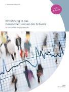 Einführung in das Gesundheitswesen der Schweiz (inkl. E-Book)