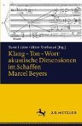 Klang - Ton - Wort: akustische Dimensionen im Schaffen Marcel Beyers