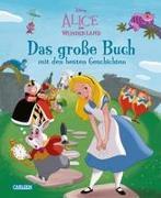 Disney: Alice im Wunderland – Das große Buch mit den besten Geschichten