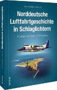 50 Highlights der Luftfahrtgeschichte in Norddeutschland