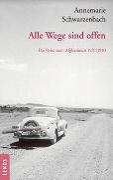 Ausgewählte Werke von Annemarie Schwarzenbach / Alle Wege sind offen