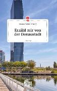 Erzähl mir von der Donaustadt. Life is a Story - story.one