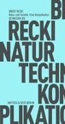 Natur und Technik. Eine Komplikation