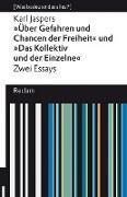 Über Gefahren und Chancen der Freiheit / Das Kollektiv und der Einzelne. Zwei Essays