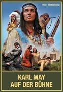 Karl May auf der Bühne - Band II