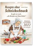 Rezepte ohne Schnickschnack - Wochenkalender 2022