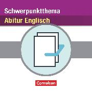 Schwerpunktthema Abitur Englisch, Sekundarstufe II, Produktpaket, Textband, Schwerpunktthemenheft, Handreichungen zum Themenheft