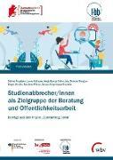 Studienabbrecher/innen als Zielgruppe der Beratung und Öffentlichkeitsarbeit