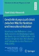 Gewährleistungsstaatlichkeit zwischen Wächterfunktion und Innovationsinkubator